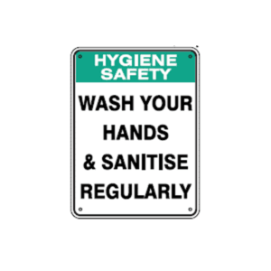 Wash Your Hands & Sanitise Regularly sign